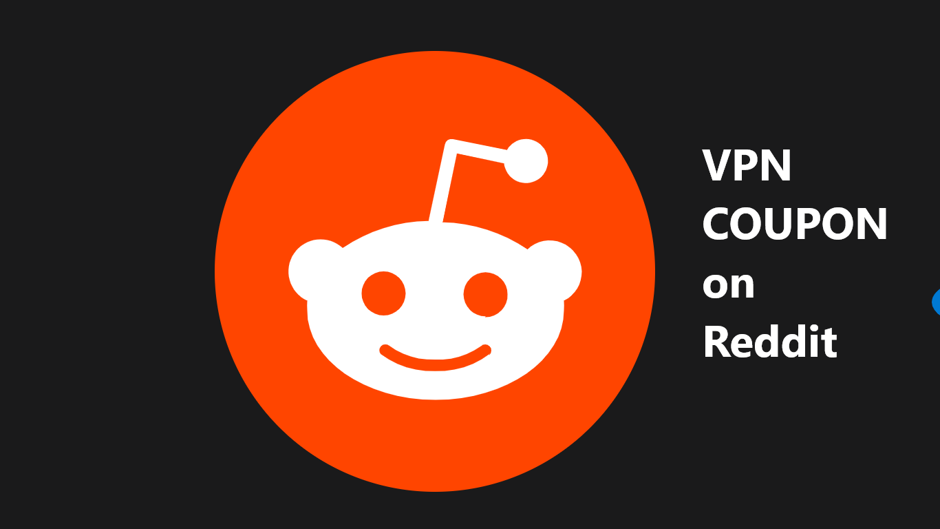 August 2020's, Special VPN Coupon on Reddit